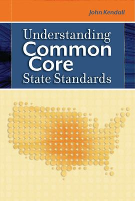 Understanding Common Core State Standards-9781416613312--Kendall, John S.-Association for Supervision & Curriculum Development